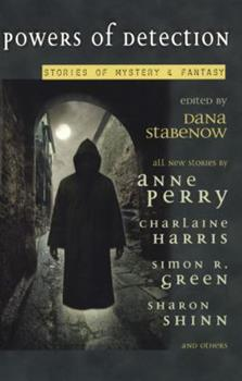 Powers of Detection: Stories of Mystery & Fantasy - Book  of the Sookie Stackhouse