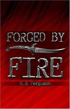 Forged by Fire 1424151317 Book Cover