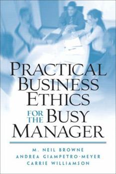 Practical Business Ethics for the Busy Manager 0130481092 Book Cover