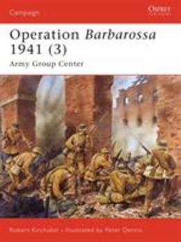 Operation Barbarossa 1941 (3): Army Group Center - Book #186 of the Osprey Campaign