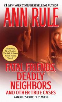 Fatal Friends, Deadly Neighbors: And Other True Cases