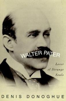 Walter Pater: Lover of Strange Souls 0679437533 Book Cover