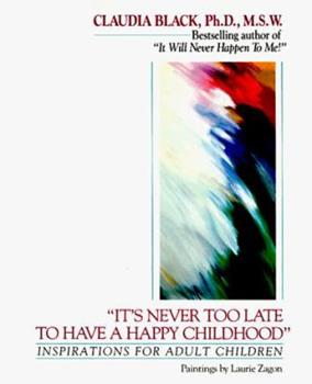 """""""It's Never Too Late to Have a Happy Childhood"""": Inspirations for Inner Healing 0345362799 Book Cover"""