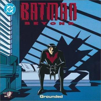 Batman Beyond: Grounded (Pictureback (R)) - Book  of the Batman Beyond