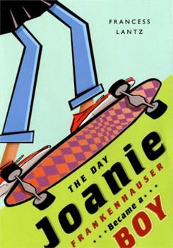 The Day Joanie Frankenhauser Became a Boy 0525474374 Book Cover