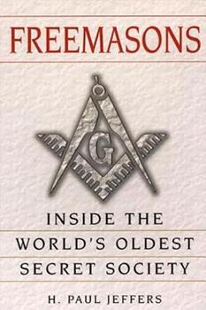 Freemasons: A History and Exploration of the World's Oldest Secret Society: Inside the World's Oldest Secret Society 0806526629 Book Cover
