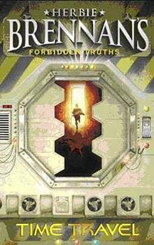 Time Travel (Herbie Brennan's Forbidden Truths) 0571223141 Book Cover