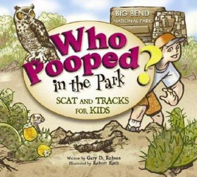 Who Pooped in the Park? Big Bend - Book  of the Who Pooped in the Park?