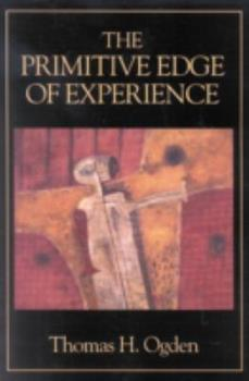Hardcover The Primitive Edge of Experience Book