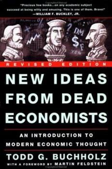 Paperback New Ideas from Dead Economists : An Introduction to Modern Economic Thought Book