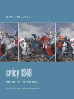 Crécy 1346: Triumph of the longbow (Campaign) - Book #71 of the Osprey Campaign