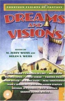 Dreams and Visions: Fourteen Flights of Fantasy
