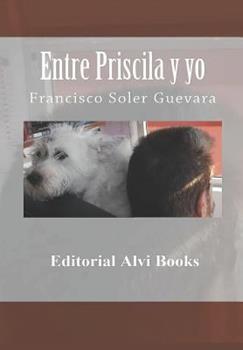 Paperback Entre Priscila y Yo : Editorial Alvi Books [Spanish] Book