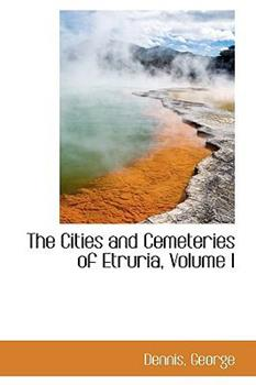 Paperback The Cities and Cemeteries of Etruria Book