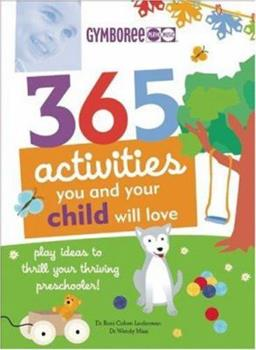 365 Activities You and Your Child Will Love 1552638812 Book Cover
