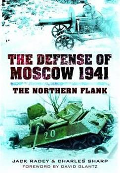 The Defense of Moscow 1941: The Northern Flank - Book  of the Stackpole Military History