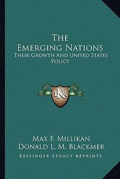 Paperback The Emerging Nations: Their Growth and United States Policy Book