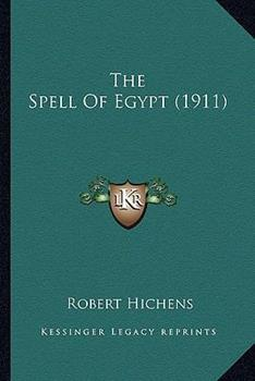 Paperback The Spell of Egypt (1911) Book