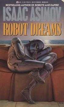 Robot Dreams - Book #1.12 of the Foundation Universe
