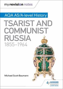 Paperback My Revision Notes: Aqa As/A-Level History: Tsarist and Communist Russia, 1855-1964 Book