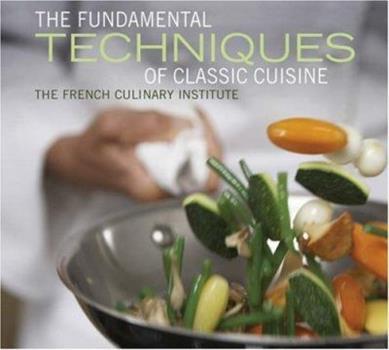 The Fundamental Techniques of Classic Cuisine 158479478X Book Cover