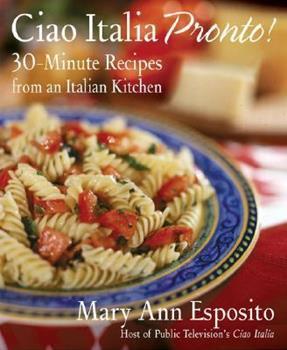Ciao Italia Pronto!: 30-Minute Recipes from an Italian Kitchen 0312339089 Book Cover