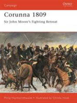 Corunna 1809: Sir John Moore's Fighting Retreat (Campaign) - Book #83 of the Osprey Campaign