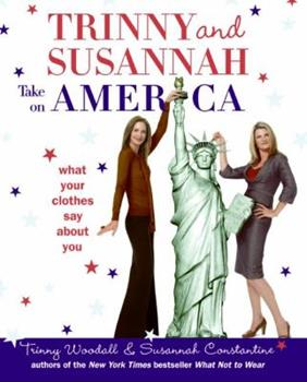 Trinny and Susannah Take on America: What Your Clothes Say About You 0061137448 Book Cover
