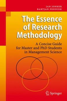 Hardcover The Essence of Research Methodology: A Concise Guide for Master and PhD Students in Management Science Book