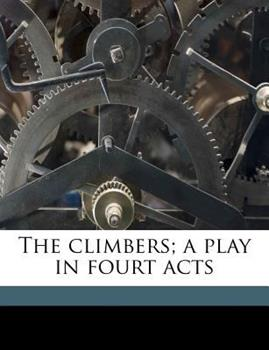 Paperback The Climbers; A Play in Fourt Acts Book