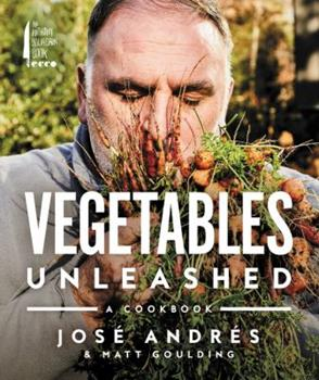 Vegetables Unleashed: A Cookbook 0062668382 Book Cover