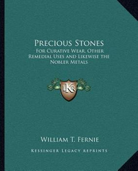 Paperback Precious Stones: For Curative Wear, Other Remedial Uses and Likewise the Nobler Metals Book