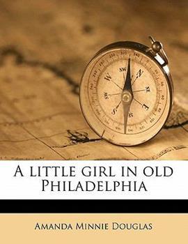 Paperback A Little Girl in Old Philadelphi Book