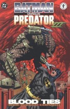 Batman Versus Predator III: Blood Ties - Book #98 of the Modern Batman