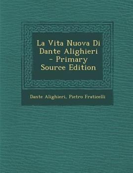 Paperback La Vita Nuova Di Dante Alighieri - Primary Source Edition Book