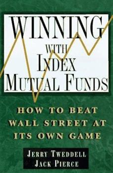 Winning With Index Mutual Funds: How to Beat Wall Street at Its Own Game 0814403581 Book Cover