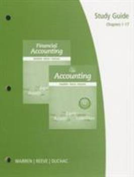 Study Guide, Chapters 1-17 for Warren/Reeve/Duchac's Accounting, 25th and Financial Accounting, 13th 1285073118 Book Cover