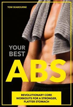 Paperback Your Best ABS: Revolutionary Core Workouts for a Stronger, Flatter Stomach Book