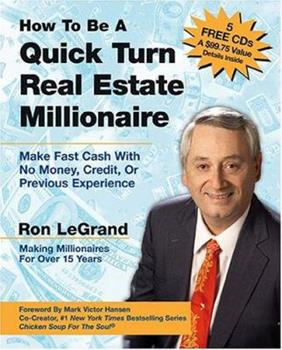 How to Be a Quick Turn Real Estate Millionaire: Make Fast Cash with No Money, Credit, or Previous Experience 0793188865 Book Cover