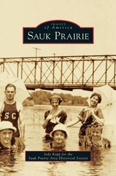 Sauk Prairie - Book  of the Images of America: Wisconsin