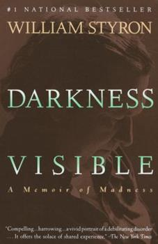 Darkness Visible: A Memoir of Madness 0394588886 Book Cover