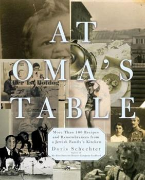 At Oma's Table: More than 100 Recipes and Remembrances from a Jewish Family's Kitchen 1557885214 Book Cover