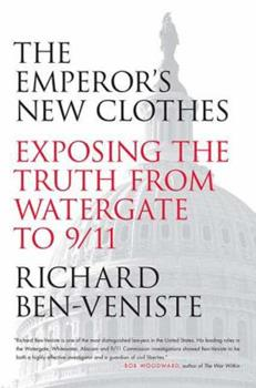 The Emperor's New Clothes: Exposing the Truth from Watergate to 9/11 0312357966 Book Cover