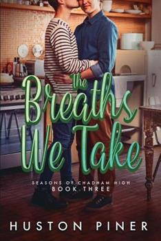 The Breaths We Take - Book #3 of the Seasons of Chadham High