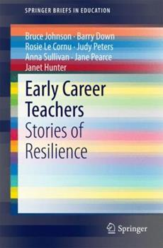Paperback Early Career Teachers: Stories of Resilience Book