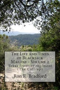 Paperback The Life and Times of Blackjack Malone - Volume 2: Texas frontier regiment (The Call-up) Book