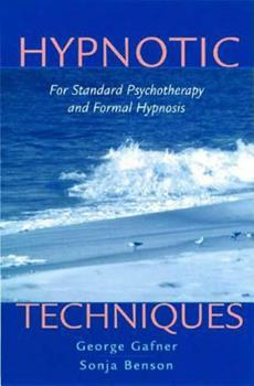 Hypnotic Techniques: For Standard Psychotherapy and Formal Hypnosis 0393703991 Book Cover