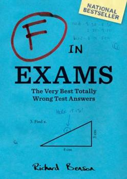 F in Exams: The Best Test Paper Blunders 1840247002 Book Cover