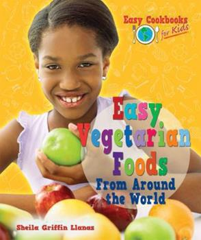 Easy Vegetarian Foods from Around the World 0766037649 Book Cover