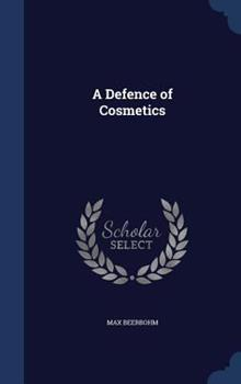 A Defence of Cosmetics (Classic Reprint) 1340014599 Book Cover
